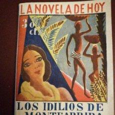 Libros antiguos: LA NOVELA DE HOY. LOS IDILIOS DE MONTEARRIBA. POR R.BLANCO-FOMBONA. AÑO 1930. ANTIGUA.. Lote 113419811