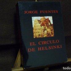 Libros antiguos: LIBRO - EL CÍRCULO DE HELSINKI - JORGE FUENTES. Lote 113434191