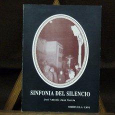 Libros antiguos: LIBRO - SINFONÍA DEL SILENCIO - JOSÉ ANTONIO JUAN GARCÍA. Lote 113436783