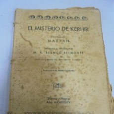 Libros antiguos: NOVELA. EL MISTERIO DE KERHIR POR MARYAN. BLANCO Y NEGRO. 1936. VER. Lote 113467655