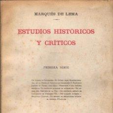 Libros antiguos: ESTUDIOS HISTÓRICOS Y CRÍTICOS / MARQUÉS DE LEMA (1913). Lote 113477271