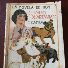 Libros antiguos: LA NOVELA DE HOY. EL IDILIO DE ARTAGNAN. AÑO 1925. ANTIGUA.. Lote 113480039