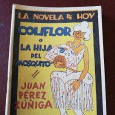 Libros antiguos: LA NOVELA DE HOY. COLIFLOR O LA HIJA DEL MOSQUITO. AÑO 1929. ANTIGUA.. Lote 113480171