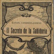 Libros antiguos: EL SECRETO DE LA SABIDURÍA, POR RAFAEL CANSINOS-ASSENS. AÑO ¿1917? (5.3). Lote 113480339