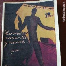 Libros antiguos: LA NOVELA DE HOY. LO MENOS NOVENTA Y NUEVE. AÑO 1930. ANTIGUA. Lote 113483715