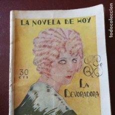 Libros antiguos: LA NOVELA DE HOY. VIVIR Y SOÑAR. LA DEVORADORA. AÑO 1926. ANTIGUA. Lote 113485647