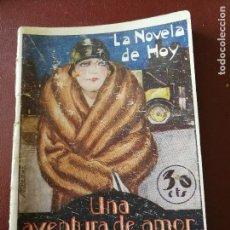Libros antiguos: LA NOVELA DE HOY. UNA AVENTURA DE AMOR. AÑO 1929. ANTIGUA. Lote 113486287