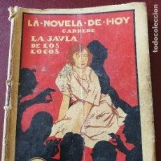 Libros antiguos: LA NOVELA DE HOY. LA JAULA DE LOS LOCOS. AÑO 1924. ANTIGUA. Lote 113486511