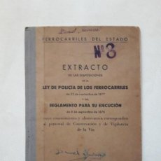 Libros antiguos: EXTRACTO DE LAS DISPOSICIONES DE LA LEY DE POLICIA DE LOS FERROCARRILES DE 23 DE NOVIEMBRE DE 1877... Lote 113487179