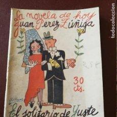Libros antiguos: LA NOVELA DE HOY. EL SOLITARIO DE YUSTE O UNA MALA TENTACIÓN. AÑO 1930. ANTIGUA. Lote 113487247