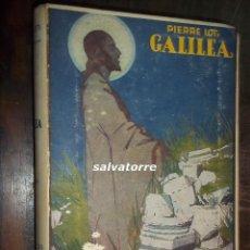 Libros antiguos: PIERRE LOTI.GALILEA.EDITORIAL CERVANTES.. Lote 113493971