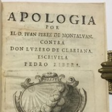 Libros antiguos: APOLOGIA POR EL D. JUAN PEREZ DE MONTALVAN. CONTRA DON LUZERO DE CLARIANA. - RIBERA, PEDRO.. Lote 109021690