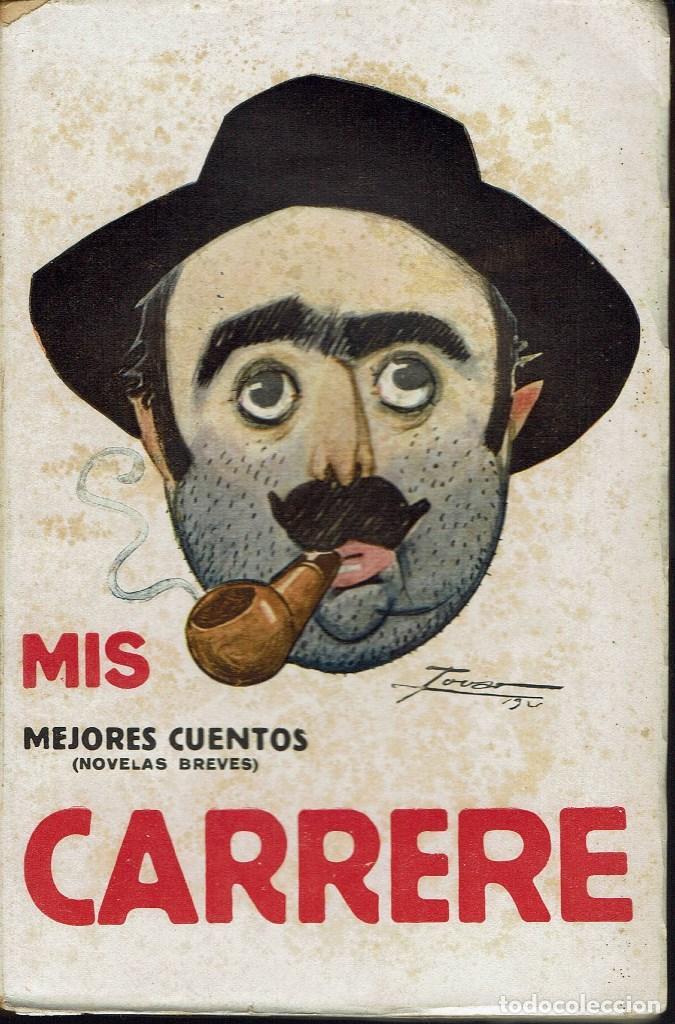 MIS MEJORES CUENTOS, POR EMILIO CARRERE. AÑO 1920. (6.3) (Libros antiguos (hasta 1936), raros y curiosos - Literatura - Narrativa - Otros)