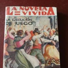 Libros antiguos: LA NOVELA VIVIDA. LA EJECUCIÓN DE RIEGO. ANTIGUA.. Lote 113559007