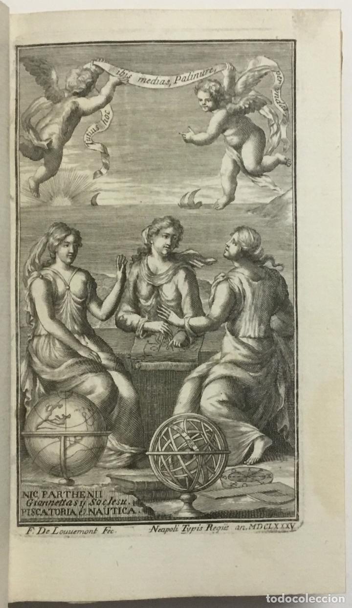 PISCATORIA, ET NAUTICA. - GIANNETTASIO, NICCOLÒ PARTENIO. NÁPOLES, 1685. GRABADOS. (Libros Antiguos, Raros y Curiosos - Historia - Otros)