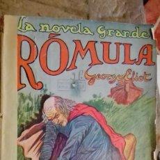 Libros antiguos: ROMULA GEORGE ELIOT LA NOVELA GRANDE UNICO Y DIFICIL DE ENCONTRAR. Lote 113575587