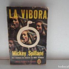 Libros antiguos: LA VIBORA MICKEY SPILLANE . Lote 113577167