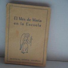 Livres anciens: EL MES DE MARIA EN LA ESCUELA AÑO 1962 . Lote 113582027