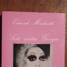 Livros antigos: SIETE CONTRA GEORGIA - EDUARDO MENDICUTTI -LA SONRISA VERTICAL. Lote 113591607