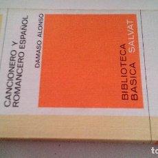Libros antiguos: LIBRO RTV 26-CANCIONERO Y ROMANCERO ESPAÑOL- DÁMASO ALONSO-BIBLIOTECA BASICA SALVAT. Lote 113592595