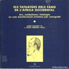 Libros antiguos: ELS TATUATGES DELS FANG DE L´AFRICA OCCIDENTAL. ART, SIMBOLISME I BIOLOGIA. Lote 113598483