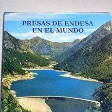 Libros antiguos: PRESAS DE ENDESA EN EL MUNDO JUAN MANUERL BUIL SANZ. Lote 113622787