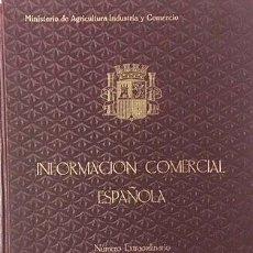 Libros antiguos: INFORMACIÓN COMERCIAL ESPAÑOLA. NUMERO EXTRAORDINARIO. 1933. (2º ANIVERSARIO DE LA REPÚBLICA).. Lote 113635655