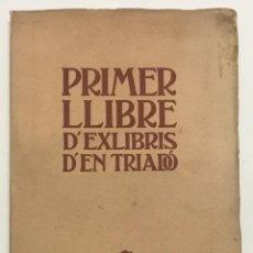 Libros antiguos: PRIMER LLIBRE D'EXLIBRIS D'EN TRIADÓ. - MIQUEL Y PLANAS, RAMON. 1906. EDICIÓN DE 300 EJEMPLARES.. Lote 112435687