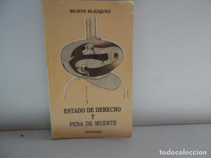 ESTADO DE DERECHO Y PENA DE MUERTE NOTICIAS NICETO BLAZQUEZ -1989 (Libros Antiguos, Raros y Curiosos - Pensamiento - Otros)