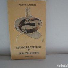 Libros antiguos: ESTADO DE DERECHO Y PENA DE MUERTE NOTICIAS NICETO BLAZQUEZ -1989. Lote 113668803
