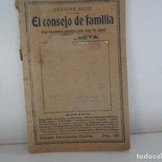 Libros antiguos: EL CONSEJO DE FAMILIA JACOME RUIZ , PEQUEÑA ENCICLOPEDIA PRÁCTICA. NÚM. 100. Lote 113673423