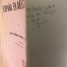 Libros antiguos: FERNÁNDEZ AMADOR DE LOS RÍOS : ESPAÑA EN AMÉRICA. (ZARAGOZA, 1929. AUTÓGRAFO . Lote 113679823