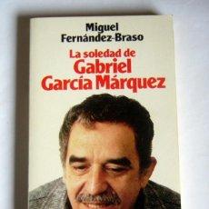 Libri antichi: LA SOLEDAD DE GABRIEL GARCIA MARQUEZ - UNA CONVERSACION INFINITA - MIGUEL FERNANDEZ-BRASO. Lote 113683967