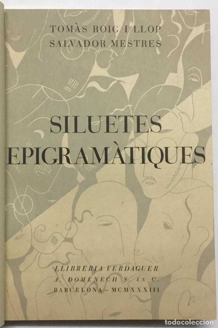 Libros antiguos: SILUETES EPIGRAMÀTIQUES. - ROIG I LLOP, Tomàs. [ Papel Japón] EDICION DE 15 EJEMPLARES. BIBLIOFILIA. - Foto 6 - 113686047