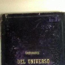 Libros antiguos: LIBRO.COSTUMBRES DEL UNIVERSO.CONTIENE 18 GRABADOS AL ACERO.MEDIDA 28X38.AÑO 1864.423 PG. Lote 113724443