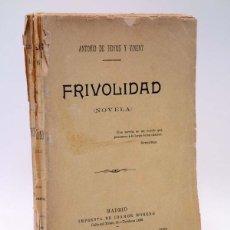 Libros antiguos: FRIVOLIDAD (ANTONIO DE HOYOS Y VINENT) IDAMOR MORENO, 1905. Lote 113739891