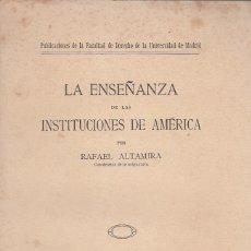 Libros antiguos: RAFAEL ALTAMIRA. LA ENSEÑANZA DE LAS INSTITUCIONES DE AMÉRICA. MADRID, 1933.. Lote 40415957