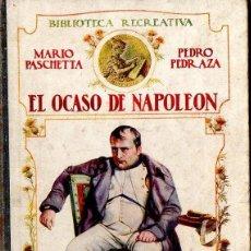 Libros antiguos: PASCHETTA Y PEDRAZA : EL OCASO DE NAPOLEÓN (RECREATIVA SOPENA, 1918). Lote 113820783
