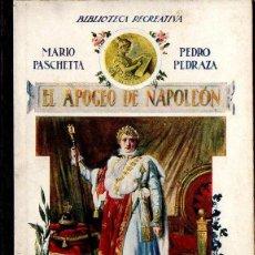 Libros antiguos: PASCHETTA Y PEDRAZA : EL APOGEO DE NAPOLEÓN (RECREATIVA SOPENA, 1918). Lote 113820811
