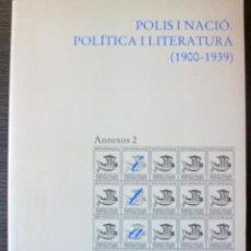 Libros antiguos: POLIS I NACIO. POLITICA I LITERATURA ( 1900-1939). Lote 113828407
