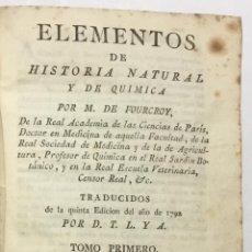 Libros antiguos: ELEMENTOS DE HISTORIA NATURAL Y DE QUIMICA. - FOURCROY, M. DE.. Lote 113748494