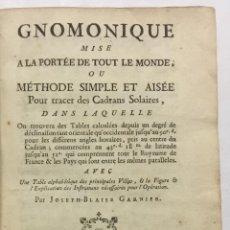 Libros antiguos: GNOMIQUE MISE A LA PORTÉE DE TOUT LE MONDE, OU MÉTHODE SIMPLE ET AISÉE POUR TRACER DES CADRANS SOLAI. Lote 113748498