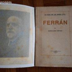 Libros antiguos: FERRÁN LA VIDA DE UN SABIO ÚTIL AÑO 1917 - EDICATORIA AUTÓGRAFO FIRMA DEL AUTOR - LIBRO ANTIGUO. Lote 113956575