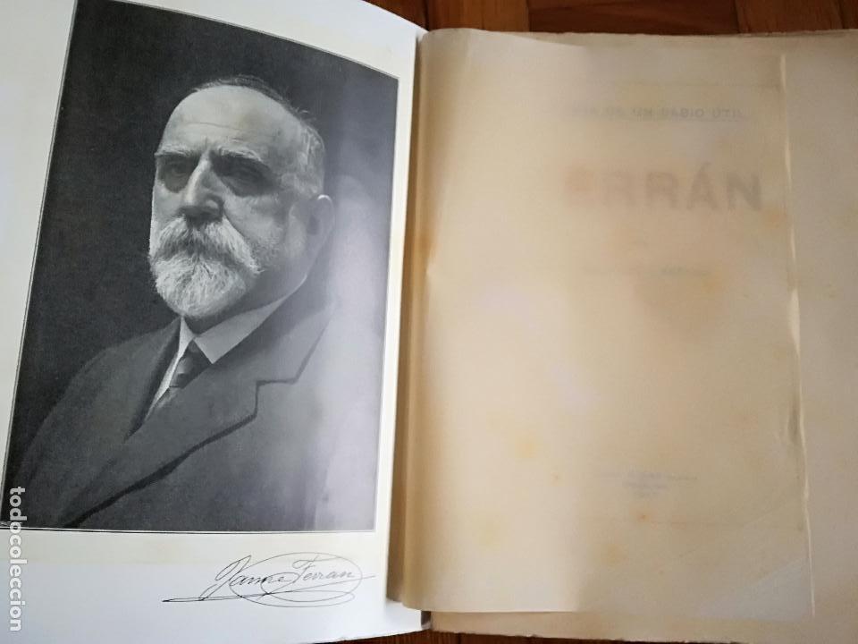 Libros antiguos: FERRÁN La Vida de un Sabio Útil año 1917 - edicatoria autógrafo firma del Autor - Libro antiguo - Foto 2 - 113956575
