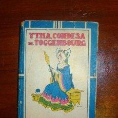 Libros antiguos: SCHMID, CRISTÓBAL. ITHA : CONDESA DE TOGGENBOURG (BIBLIOTECA ESCOLAR RECREATIVA ; 29) . Lote 113986411