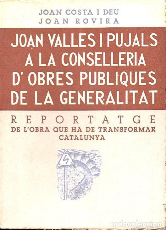 COSTA I DEU / ROVIRA : J. VALLÉS I PUJALS A CONSELLERIA D'OBRES PUBLIQUES DE LA GENERALITAT (1936) (Libros Antiguos, Raros y Curiosos - Historia - Otros)