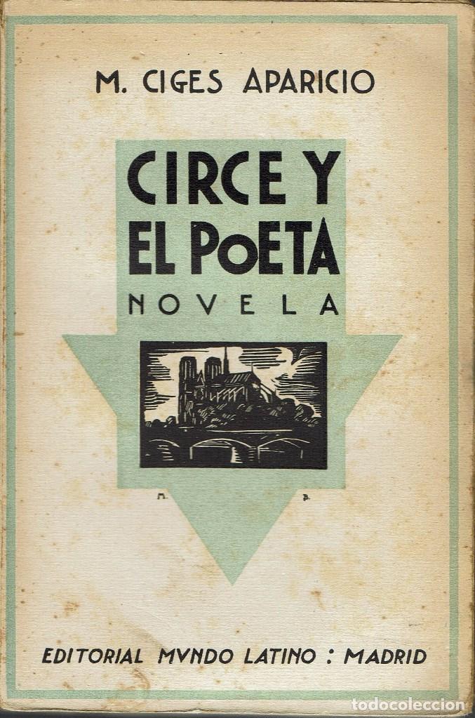 CIRCE Y EL POETA, POR M. CIGES APARICIO. AÑO ¿1926? (3.3) (Libros antiguos (hasta 1936), raros y curiosos - Literatura - Narrativa - Otros)