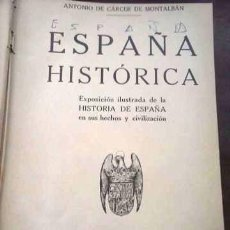 Livres anciens: ESPAÑA HISTÓRICA . A. D CARCER MONTALBAN. 1934. Lote 114089563