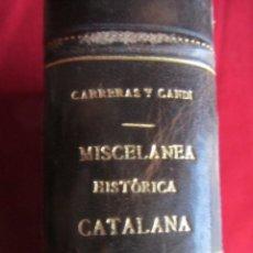 Libros antiguos: MISCELANEA HISTÓRICA CATALANA SERIE II F. CARRERAS Y CANDI. 1906. Lote 114118867