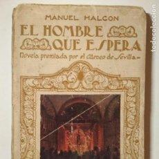 Libros antiguos: EL HOMBRE QUE ESPERA. MANUEL HALCÓN- SEVILLA 1925. Lote 114121299
